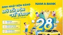 Rước 'xế vàng' cùng ngàn ưu đãi mừng sinh nhật Nam A Bank
