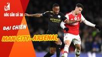 Đại chiến Man City-Arsenal; Văn Hậu chưa được gia hạn hợp đồng