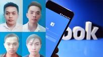 Tìm bị hại của nhóm đối tượng chuyên chiếm đoạt tài khoản Facebook để lừa tiền