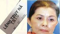 """Liên quan đến Vũ """"nhôm"""", nữ cựu giám đốc Sở Tài chính bị truy nã"""