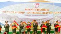 Trường Quân sự Quân khu 4: Khai trương Trung tâm Giáo dục QP-AN