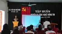 Bồi dưỡng nghiệp vụ CNTT cho hội viên Hội VHNT