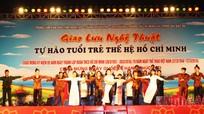 """Giao lưu nghệ thuật """"Tự hào tuổi trẻ thế hệ Hồ Chí Minh"""""""