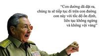 Chủ tịch Raul Castro:  Người kiến tạo thời kỳ mới cho Cuba