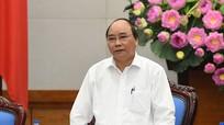 Việc rất khó và quyết tâm chính trị của Thủ tướng Nguyễn Xuân Phúc