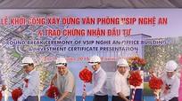 VSIP Nghệ An khởi công xây dựng trụ sở, đón nhà đầu tư mới