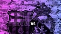 El Clasico: Trận đấu tỷ đôla giữa Real và Barca