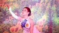 Người đẹp tài năng Lễ hội Hoa hướng dương với niềm đam mê múa