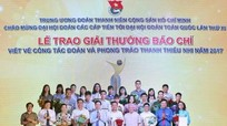 Trung ương Đoàn trao giải Báo chí viết về công tác đoàn và phong trào thanh niên