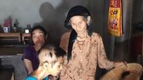 Thương tâm mẹ già 83 tuổi một mình nuôi 2 con bệnh tật