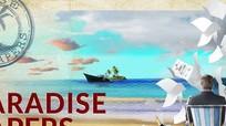 Tổng cục Thuế rà soát tên tuổi các đại gia Việt trong Hồ sơ Paradise