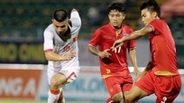 TRỰC TIẾP: U21 Việt Nam và U19 Việt Nam