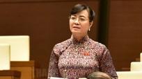 Đại biểu Nguyễn Thị Quyết Tâm: Phải trả lời câu hỏi vì sao công nhân cần làm thêm giờ?