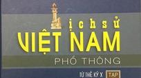 """Cắt bỏ nội dung về thân phụ Trần Thủ Độ trong sách """"Lịch sử Việt Nam phổ thông"""""""