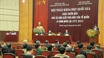 Hội thảo cấp quốc gia về cuộc chiến đấu bảo vệ biên giới phía Bắc của Tổ quốc