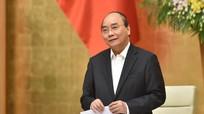 Thủ tướng Nguyễn Xuân Phúc chỉ đạo thần tốc, quyết liệt phòng, chống Covid-19