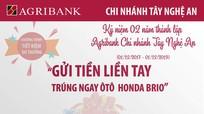 AGRIBANK Tây Nghệ An thông báo kết quả Chương trình 'Gửi tiền liền tay - Trúng ngay ô tô Honda Brio'