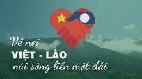 Về nơi Việt - Lào núi sông liền một dải
