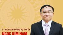 [Infographics] Chân dung tân Ủy viên Ban Thường vụ Tỉnh ủy Ngọc Kim Nam