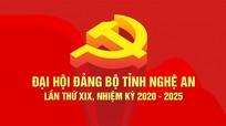 Dự thảo Báo cáo chính trị để trình Đại hội Đảng bộ tỉnh Nghệ An lần thứ XIX, nhiệm kỳ 2020 - 2025
