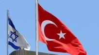 Thổ Nhĩ Kỳ - Israel: Hòa giải có bền lâu?