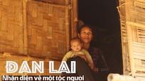 Nhận diện tộc người Đan Lai còn lại duy nhất ở Nghệ An
