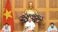 Thủ tướng Chính phủ: Các địa phương không thỏa mãn về kết quả tăng trưởng
