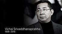 Leicester City xác nhận Chủ tịch Vichai qua đời vì tai nạn máy bay
