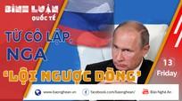 Covid 19: Bị phương Tây cô lập kinh tế, Nga 'lội ngược dòng'