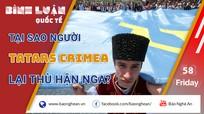 Tại sao người Tatars Crimea lại thù ghét Nga?