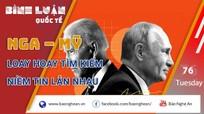 Trước cuộc gặp Putin - Biden: Nga – Mỹ loay hoay tìm kiếm niềm tin