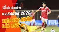 V.League 2020 tiếp tục hoãn lần thứ 4; Sân Vinh được cải tạo lại mặt cỏ
