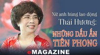 Anh hùng Thái Hương: Những dấu ấn tiên phong