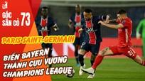 PSG biến Bayern thành cựu vương Champions League; Hùng Dũng tập hồi phục