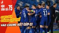 Chelsea giành lợi thế vào chung kết Cúp C1; Hà Tĩnh thoát khỏi đáy bảng