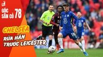 Chelsea 'rửa hận' trước Leicester
