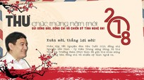 Thư chúc mừng năm mới Mậu Tuất 2018 của Bí thư Tỉnh ủy Nguyễn Đắc Vinh