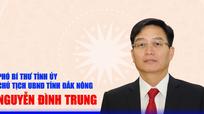 Chân dung tân Chủ tịch UBND tỉnh Đắk Nông