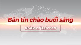 Bản tin chào buổi sáng Nghệ An ngày 27/12/2019