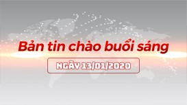 Bản tin chào buổi sáng Nghệ An ngày 13/01/2020