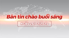 Bản tin chào buổi sáng Nghệ An ngày 26/02/2020