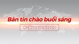 Bản tin chào buổi sáng Nghệ An ngày 06/03/2020