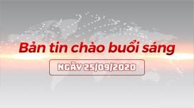 Bản tin chào buổi sáng ngày 25/09/2020
