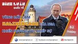 'Thánh địa' Kaliningrad của Nga khiến phương Tây 'lạnh gáy'