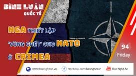 Nga thiết lập 'vùng chết' cho NATO ở Crimea