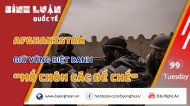 Afghanistan giữ vững biệt danh 'mồ chôn các đế chế'