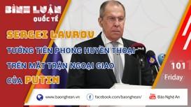 Sergei Lavrov: Tướng tiên phong huyền thoại trên mặt trận ngoại giao của Putin