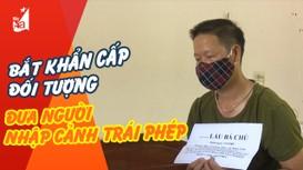 Bắt khẩn cấp kẻ đưa người từ bên kia biên giới về Việt Nam với giá 3,5 triệu đồng