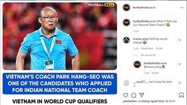 Truyền thông Ấn Độ ao ước HLV Park Hang Seo; AFC Cup có thể bị hủy