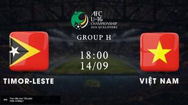 TRỰC TIẾP: U16 Việt Nam - U16 Timor Leste (Vòng loại U16 châu Á 2020)